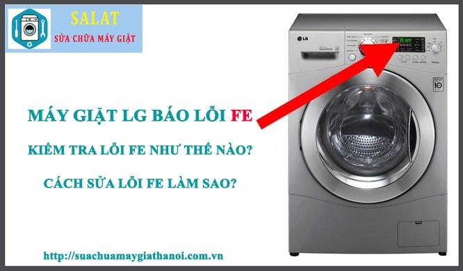Cách khắc phục máy giặt LG báo lỗi FE