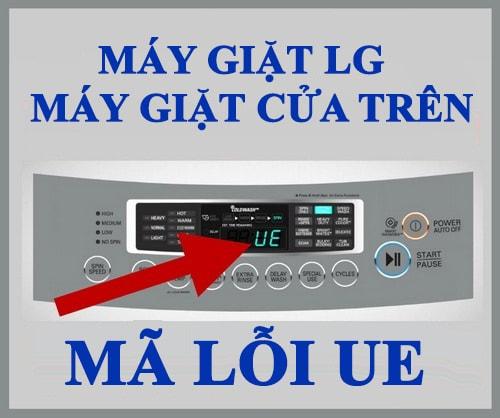 Khắc phục máy giặt LG báo lỗi UE