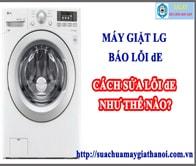 Hướng Dẫn Sửa Máy Giặt LG Báo Lỗi dE – Sửa Máy Giặt SALAT