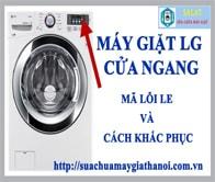 Hướng Dẫn Sửa Máy Giặt LG Báo Lỗi LE