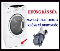Hướng Dẫn Sửa Máy Giặt Electrolux Không Xả Được Nước