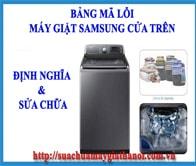 Bảng Mã Lỗi Máy Giặt Samsung Cửa Trên Nguyên Nhân và Giải Pháp