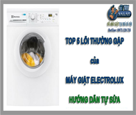 Top 5 Su Co Thuong Hay Gap Phai Cua May Giat Electrolux