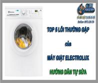 Tốp 5 sự cố thường hay gặp phải của máy giặt Electrolux và cách khắc phục