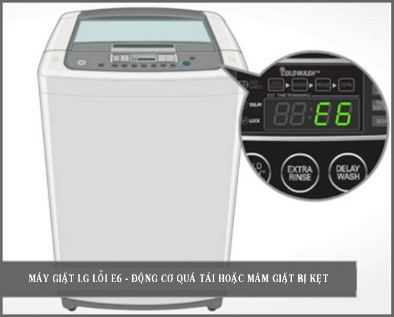 Máy giặt LG báo lỗi E 6 động cơ quá tải - Hay bị kẹt