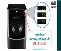Hướng Dẫn Cách Sửa Máy Giặt LG Báo Lỗi E 6