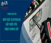 Hướng dẫn sửa lỗi máy giặt electrolux cấp nước yếu hoặc không cấp được nước