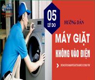 Top 5 nguyên nhân máy giặt không vào điện