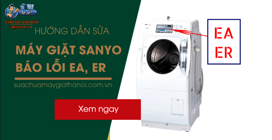 Hướng dẫn sửa máy giặt Sanyo báo lỗi ER, EA