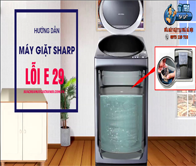 Máy giặt Sharp báo lỗi E 29 – Hướng dẫn cách khắc phục