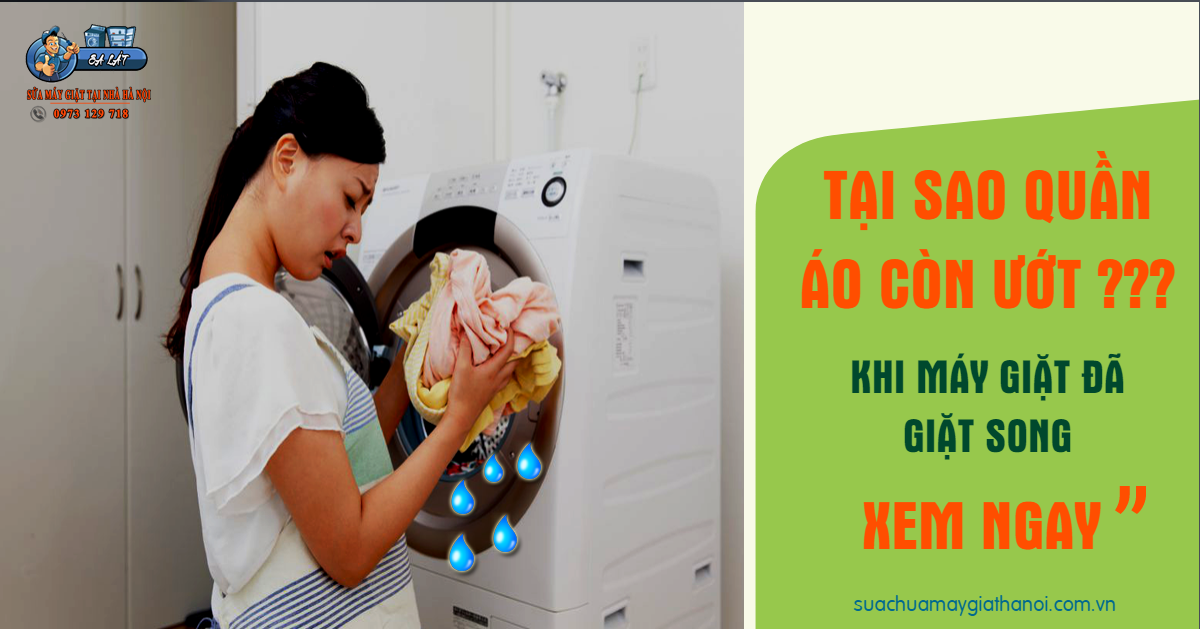 Hướng dẫn chuẩn đoán máy giặt vắt không khô quần áo