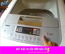 Máy giặt LG cửa trên báo lỗi F nguyên nhân và cách khắc phục