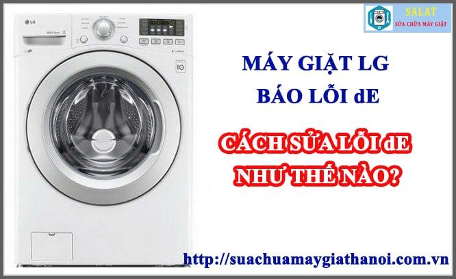 Máy giặt LG báo lỗi dE – lỗi máy giặt không mở được cửa máy giặt