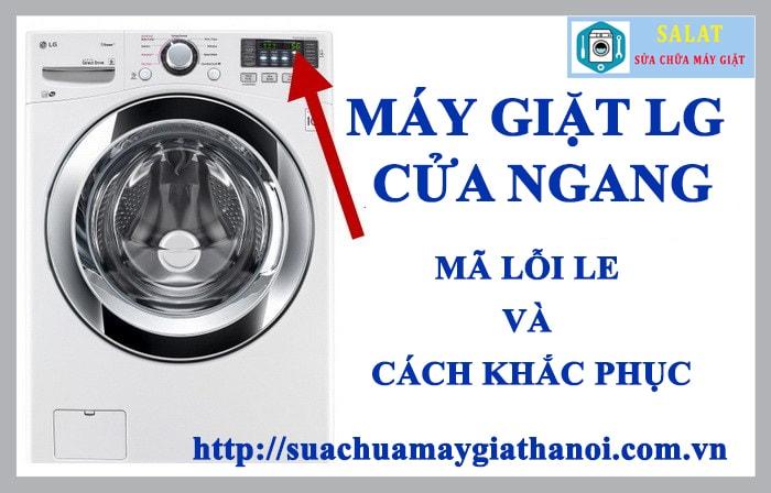Cách khắc phục lỗi máy giặt LG báo lỗi LE