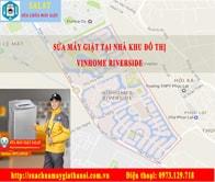 Sua May Giat Tai Nha Khu Do Thi Vinhome Riverside: Sửa Máy Giặt Tại Nhà Khu đô Thị Vinhomes Riverside