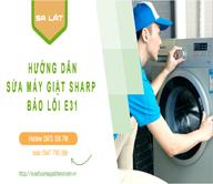 Hướng Dẫn Sửa Máy Giặt Sharp Báo Lỗi E31 Đơn Giản Và Chuẩn Nhất