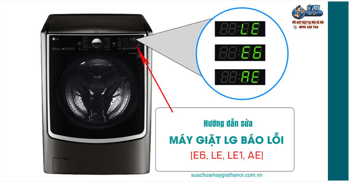 Máy giặt LG báo lỗi E6 - Hướng dẫn cách sửa