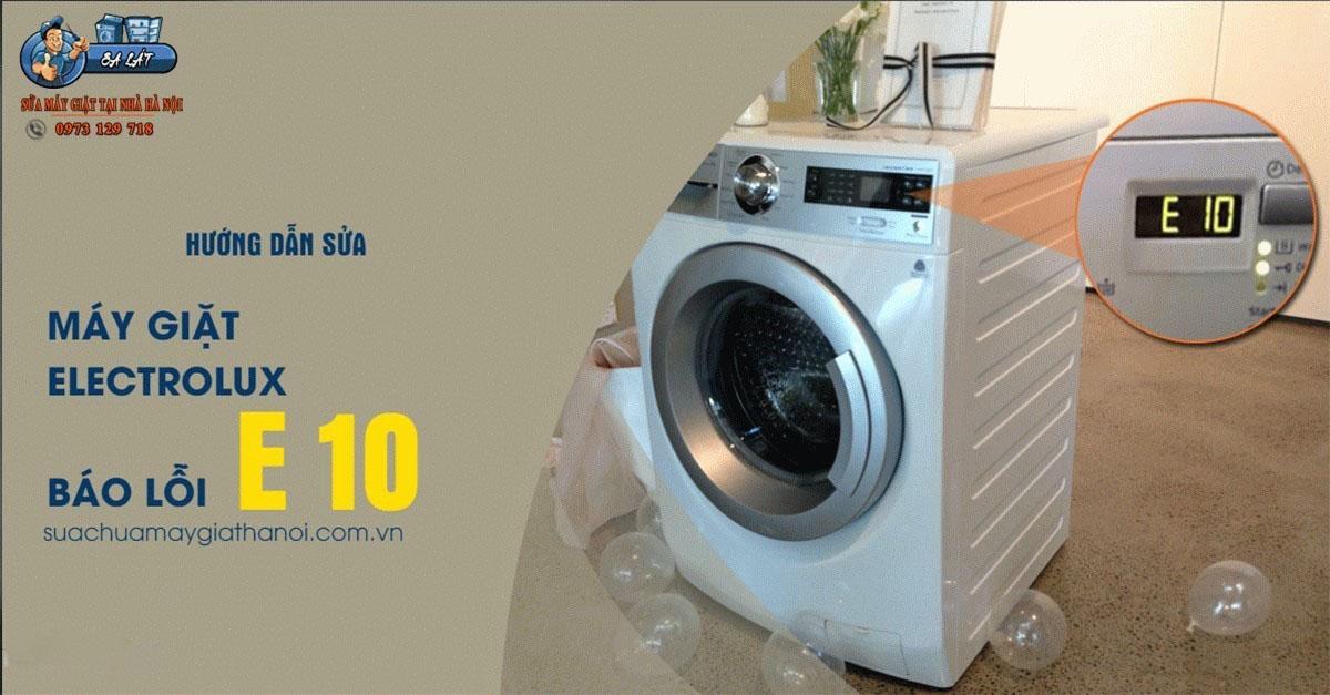 Hướng dẫn sửa máy giặt Electrolux báo lỗi E 10