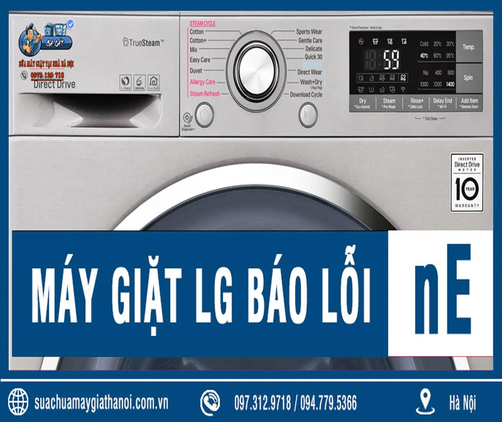 Máy Giặt LG Báo Lỗi NE – Nguyên Nhân Và Cách Sửa