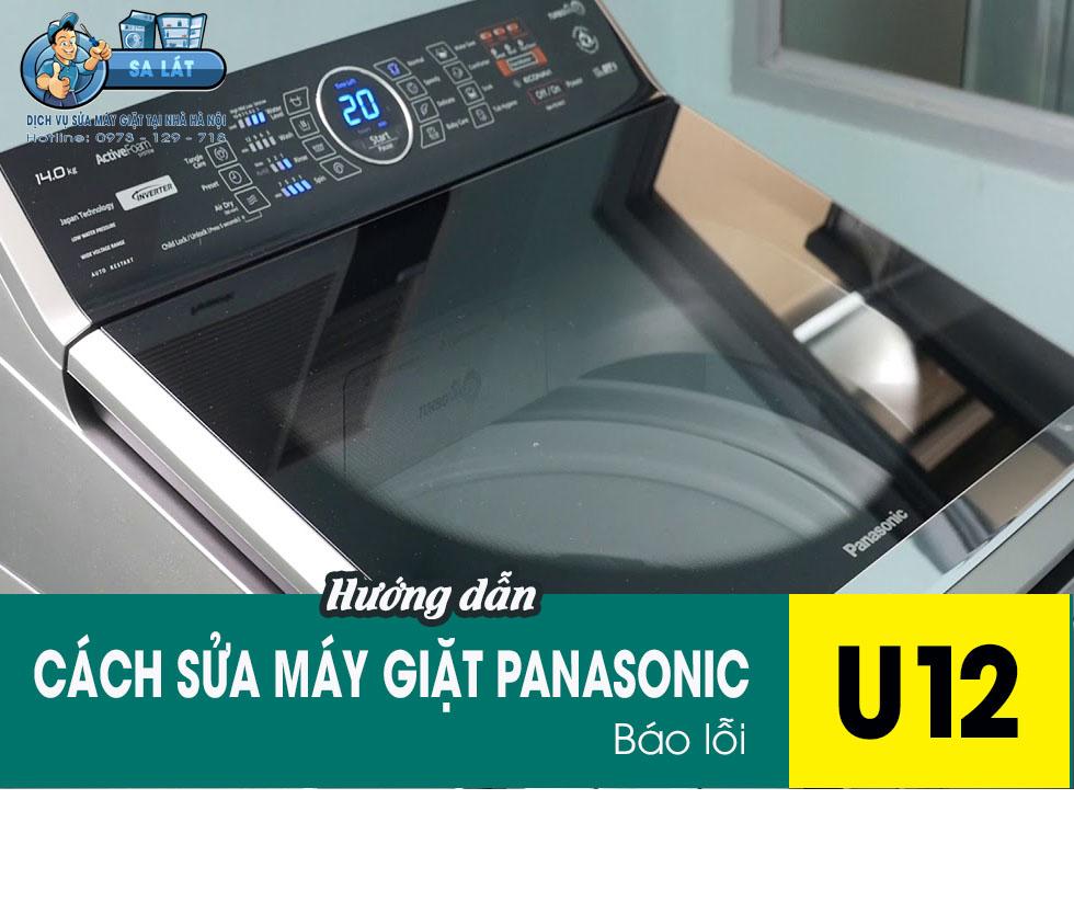Cách Khắc Phục Máy Giặt Panasonic Báo Lỗi U12