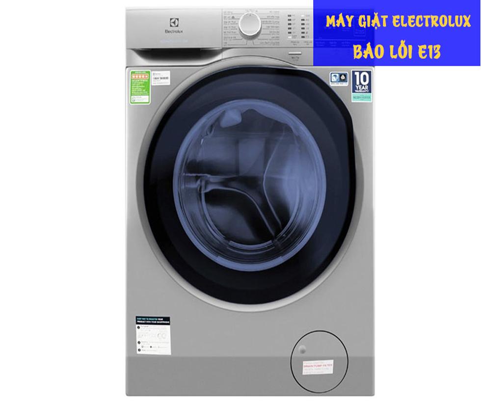 Máy Giặt Electrolux Báo Lỗi E13 – Hướng Dẫn Cách Khắc Phục Tại Nhà